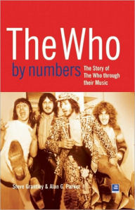 The Who By Numbers: The Story Of The Who Through Their Music - Alan G. Parker