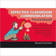 The Effective Classroom Communication Pocketbook - Richard Churches