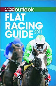 Racing & Football Outlook Flat Racing Guide 2011