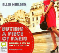 Buying a Piece of Paris: Finding a Key to the City of Love - Ellie Nielsen