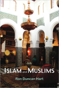 Islam And Muslims - Ron Duncan Hart