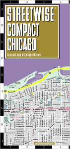 Streetwise Compact Chicago Map - 20% smaller than our regular Chicago map / Edition 2011 - Streetwise Maps