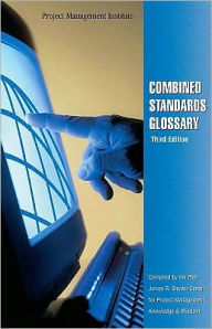 Combined Standards Glossary - Project Management Institute