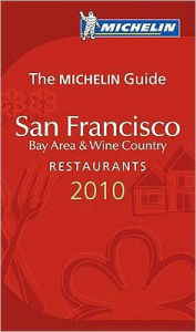 Michelin Guide San Francisco, Bay Area & Wine Country - Michelin Travel Publications
