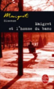 Maigret et l'homme du banc (Maigret and the Man on the Bench) - Georges Simenon
