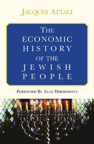 The Economic History of the Jewish People - Jacques Attali