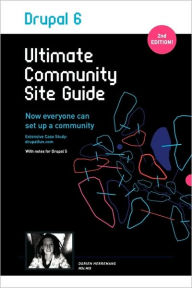 Drupal 6: Ultimate Community Site Guide - Dorien Herremans