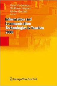 Information and Communication Technologies in Tourism 2008: Proceedings of the International Conference in Innsbruck, Austria, 2008 - Peter O'Connor