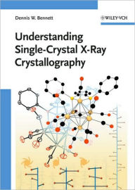 Understanding Single-Crystal X-Ray Crystallography - Dennis W. Bennett