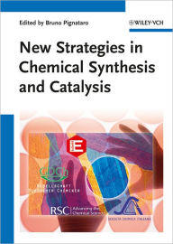 New Strategies in Chemical Synthesis and Catalysis - Bruno Pignataro