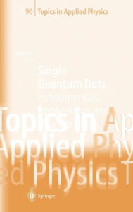Single Quantum Dots: Fundamentals, Applications and New Concepts - Peter Michler
