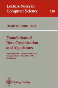 Foundations of Data Organization and Algorithms: 4th International Conference, FODO '93, Chicago, Illinois, USA, October 13-15, 1993. Proceedings - David B. Lomet