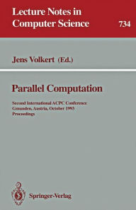 Parallel Computation: Second International ACPC Conference, Gmunden, Austria, October 4-6, 1993. Proceedings - Jens Volkert