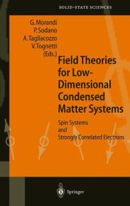 Field Theories for Low-Dimensional Condensed Matter Systems: Spin Systems and Strongly Correlated Electrons - Guiseppe Morandi