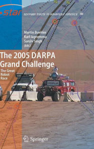 The 2005 DARPA Grand Challenge: The Great Robot Race - Martin Buehler