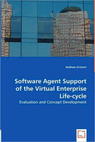 Software Agent Support of the Virtual Entreprise Life-cycle - Andreas Grnnert
