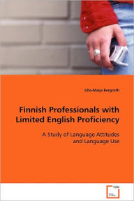 Finnish Professionals with Limited English Proficiency - Ulla-Maija Bergroth