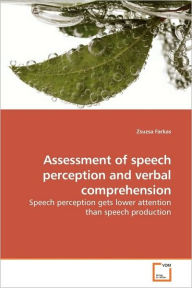 Assessment Of Speech Perception And Verbal Comprehension - Zsuzsa Farkas