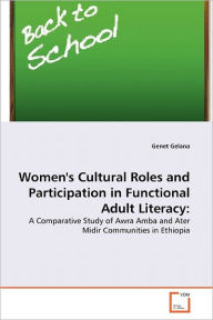 Women's Cultural Roles And Participation In Functional Adult Literacy - Genet Gelana