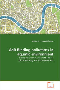 Ahr-Binding Pollutants In Aquatic Environment - Nandana P. Gunawickrama
