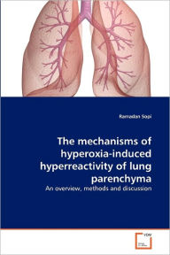 The Mechanisms Of Hyperoxia-Induced Hyperreactivity Of Lung Parenchyma - Ramadan Sopi