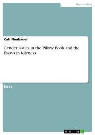 Gender issues in the Pillow Book and the Essays in Idleness - Kati Neubauer