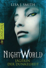 Night World - Jägerin der Dunkelheit - Lisa J. Smith