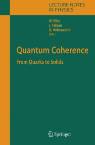 Quantum Coherence: From Quarks to Solids - Walter Potz