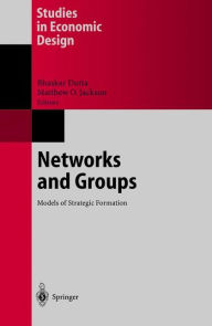 Networks and Groups: Models of Strategic Formation - Bhaskar Dutta