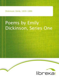 Poems by Emily Dickinson, Series One - Emily Dickinson