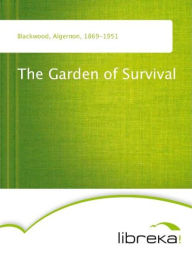 The Garden of Survival - Algernon Blackwood