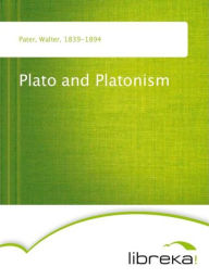 Plato and Platonism - Walter Pater