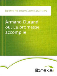 Armand Durand ou, La promesse accomplie - Mrs. (Rosanna Eleanor) Leprohon