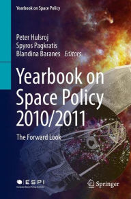 Yearbook on Space Policy 2010/2011: The Forward Look - Peter Hulsroj