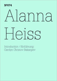 Alanna Heiss: Placing the Artist: 100 Notes, 100 Thoughts: Documenta Series 074 - Alanna Heiss