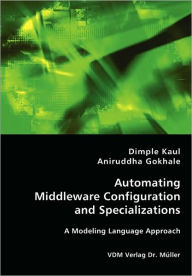 Automating Middleware Configuration And Specializations - Dimple Kaul