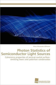 Photon Statistics Of Semiconductor Light Sources - Marc-Alexander A Mann
