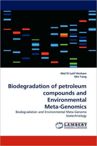 Biodegradation Of Petroleum Compounds And Environmental Meta-Genomics - Abd El-Latif Hesham