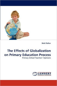The Effects Of Globalization On Primary Education Process - Bet L Balkar