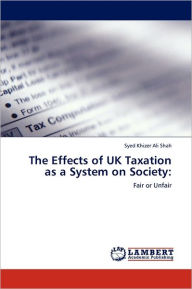 The Effects Of Uk Taxation As A System On Society - Syed Khizer Ali Shah