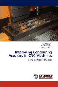 Improving Contouring Accuracy In Cnc Machines - Xue-Cheng XI