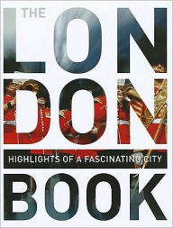 The London Book: Highlights of a Fascinating City - Monaco Books