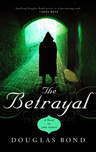The Betrayal - Douglas Bond