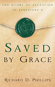 Saved by Grace - Richard D. Phillips