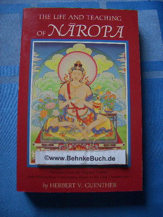 Life and Teaching of Naropa. - Guenther, Herbert V