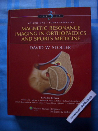 Magnetic Resonance Imaging in Orthopaedics and Sports Medicine. Auflage: 3rd ed. - Stoller, David W