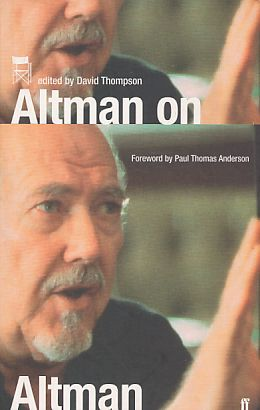 Altman on Altman. David Thompson (Ed.). Foreword by Paul Thomas Anderson. - Altman, Robert