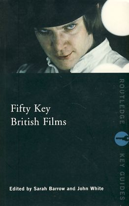 Fifty Key British Films. - Barrow, Sarah und John White
