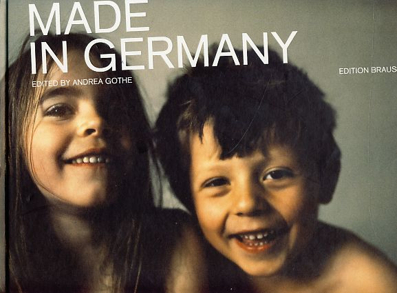 Made in Germany. mit einem Text von Jan Weiler. - Gothe, Andrea (Ed.)