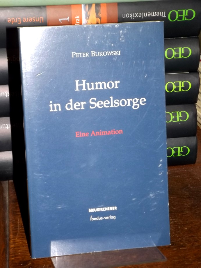 Humor in der Seelsorge. Eine Animation. - Bukowski, Peter